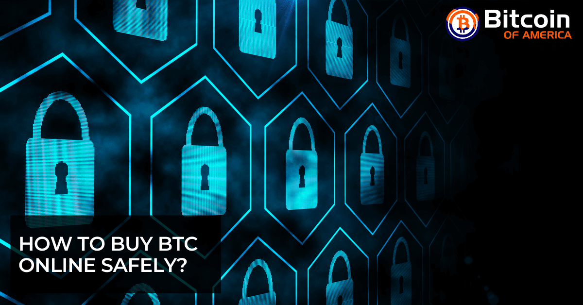 How to Buy BTC Online Safely?
