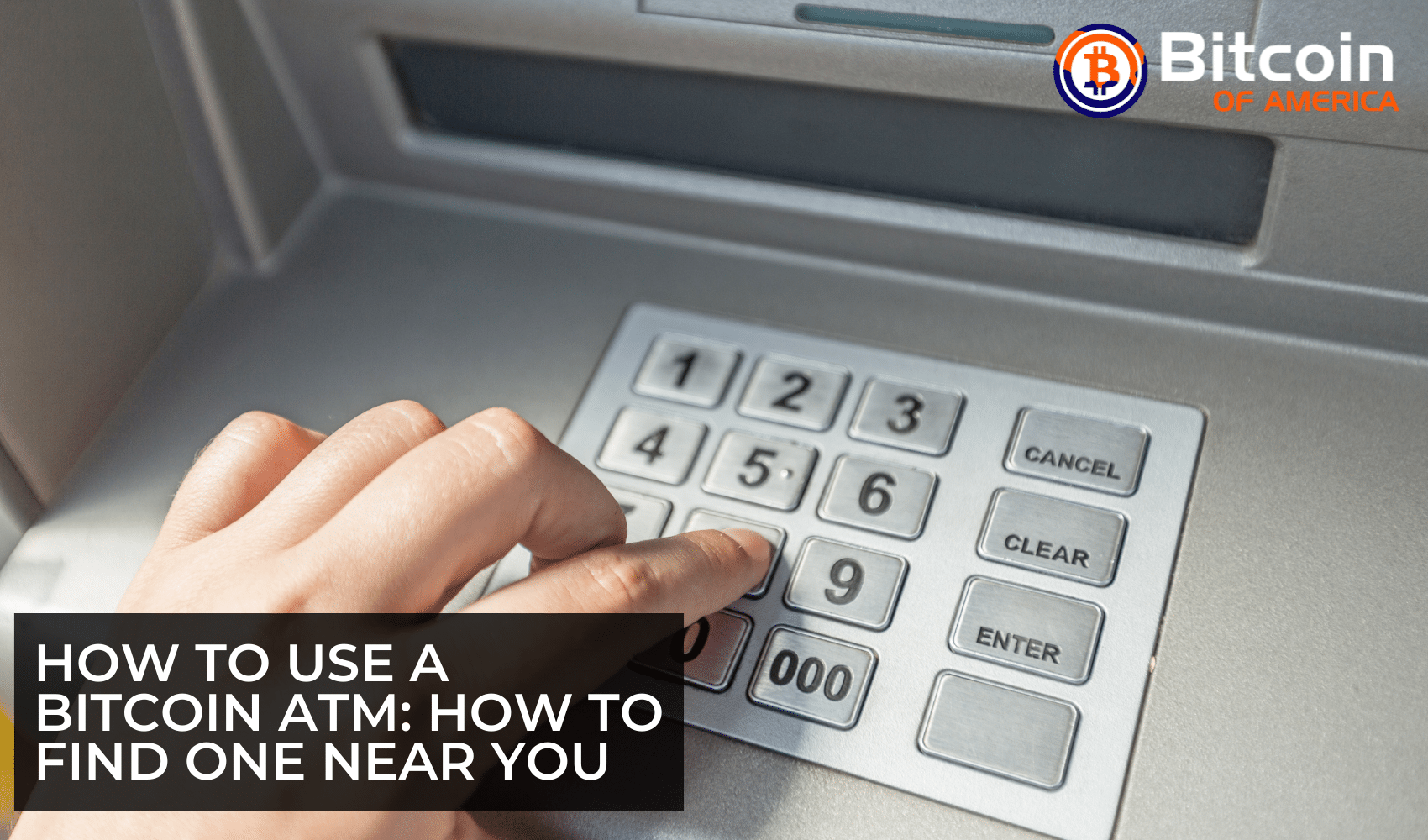 How To Use A Bitcoin ATM: How to Find one Near You