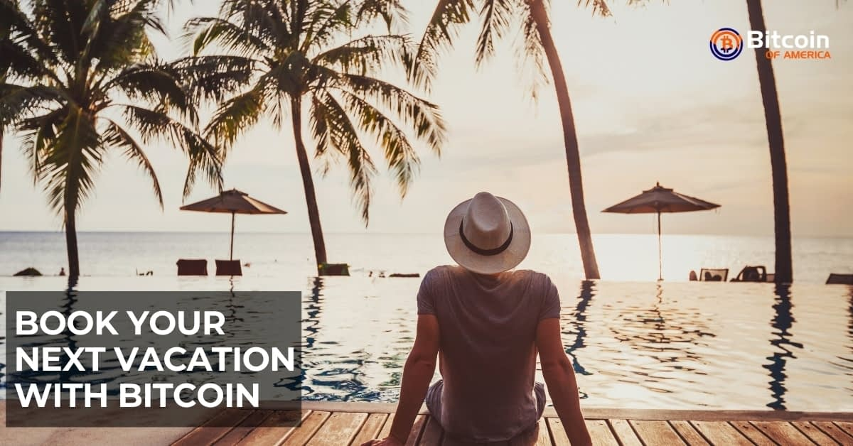 Book your next vacation with Bitcoin